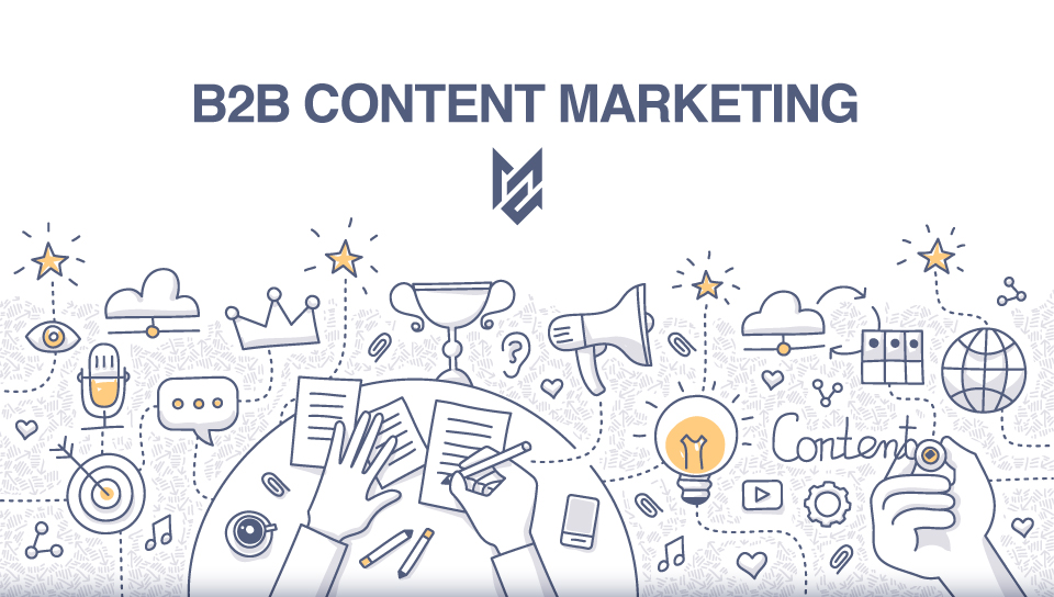 B2B Content Marketing Strategy Trends Prove Reputation Isn't Enough